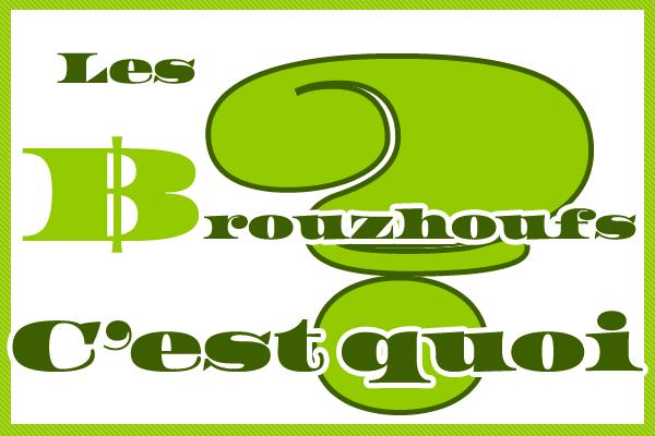 Comment fonctionnent les Brouzhoufs ?