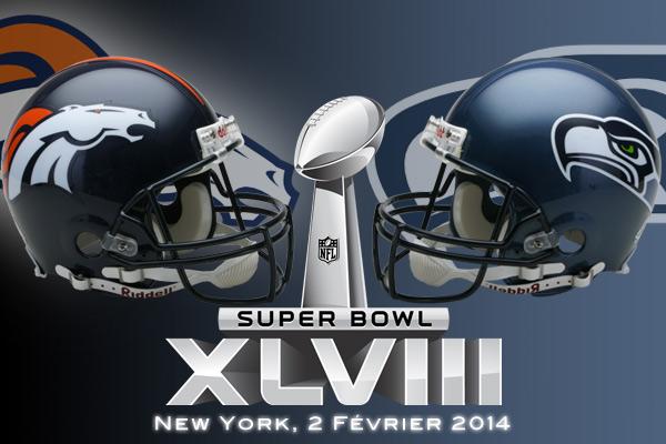Super Bowl XLVIII : Denver Broncos vs Seattle Seahawks