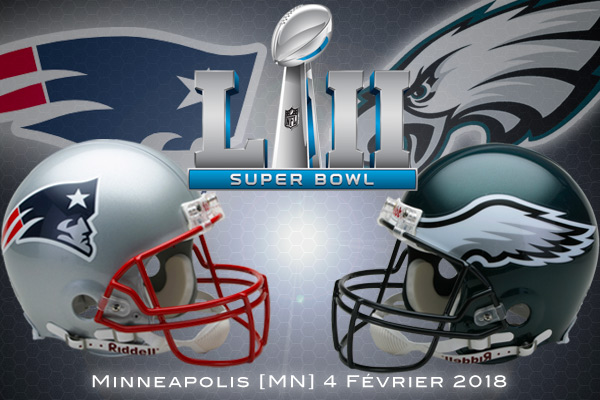 Super Bowl LII : New England Patriots vs Philadelphia Eagles