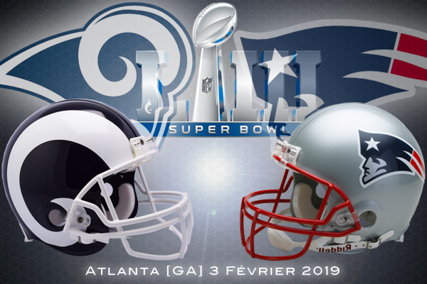 Super Bowl LIII : Los Angeles Rams vs New England Patriots